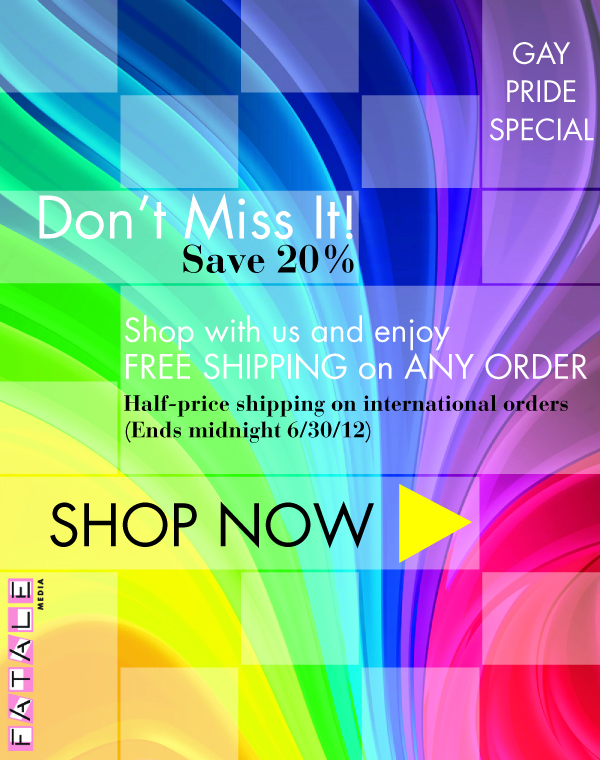 Gay Pride Special Save 20% and Get Free Shipping (Ends 6/30/12)