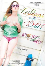 Lesbians in the Wild 2 Rooftops and Rebels