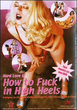 Hard Love & How to Fuck in High Heels